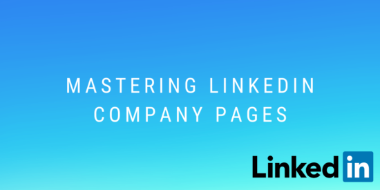 Mastering LinkedIn Company Pages