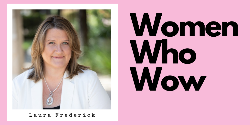 Women Who Wow Laura Frederick